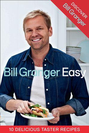 Discover Bill Granger: 10 Delicious, Taster Recipes from 'Easy' eBook  by Bill Granger