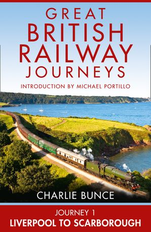 Journey 1: Liverpool to Scarborough eBook  by Charlie Bunce