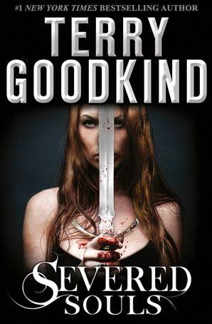 Severed Souls (A Richard and Kahlan novel)