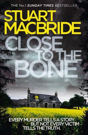 Close to the Bone (Logan McRae, Book 8) eBook  by Stuart MacBride