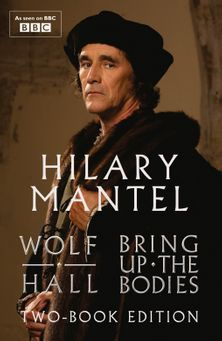 Wolf Hall and Bring Up The Bodies: Two-Book Edition