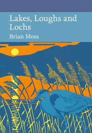 Lakes, Loughs and Lochs (Collins New Naturalist Library, Book 128) eBook  by Brian Moss
