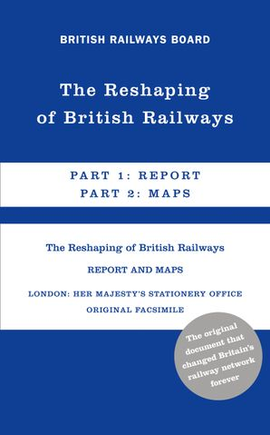 The Reshaping of British Railways Hardcover  by No Author