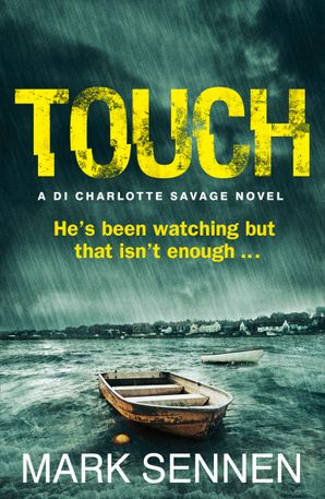 TOUCH: A DI Charlotte Savage Novel Paperback  by Mark Sennen