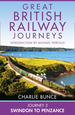 Journey 2: Swindon to Penzance eBook  by Charlie Bunce