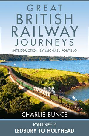Journey 5: Ledbury to Holyhead eBook  by Charlie Bunce