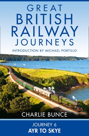 Journey 6: Ayr to Skye eBook  by Charlie Bunce