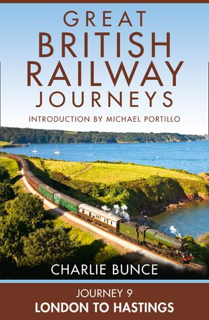 Journey 9: London to Hastings eBook  by Charlie Bunce