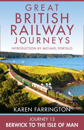 Journey 13: Berwick to the Isle of Man eBook  by Karen Farrington