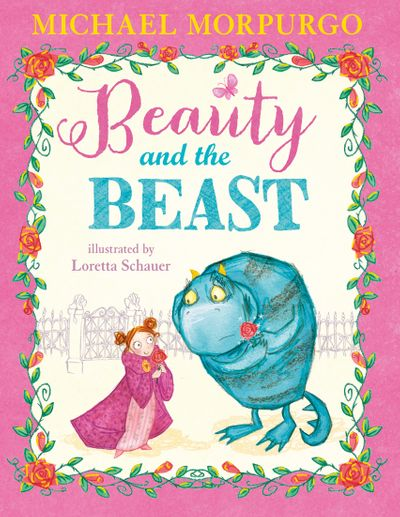 Beauty and the Beast - Michael Morpurgo, Illustrated by Loretta Schauer