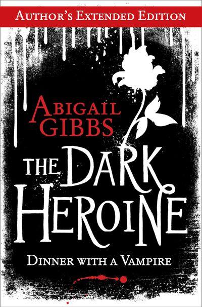 The Dark Heroine - Abigail Gibbs