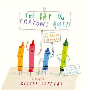 The Day The Crayons Quit Hardcover  by