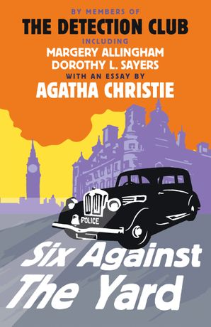 Six Against the Yard Hardcover  by The Detection Club