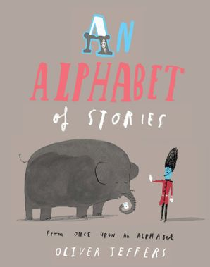 An Alphabet of Stories Paperback  by Oliver Jeffers