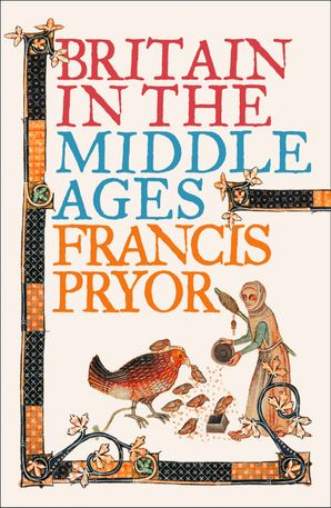 Britain in the Middle Ages: An Archaeological History (Text only) eBook  by Francis Pryor