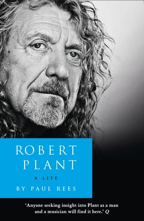 Robert Plant: A Life Paperback  by Paul Rees