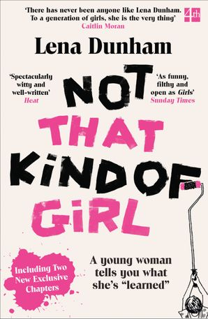 Not That Kind of Girl Paperback  by Lena Dunham