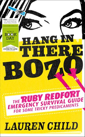 Hang in There Bozo: The Ruby Redfort Emergency Survival Guide for Some Tricky Predicaments eBook World Book Day edition by Lauren Child