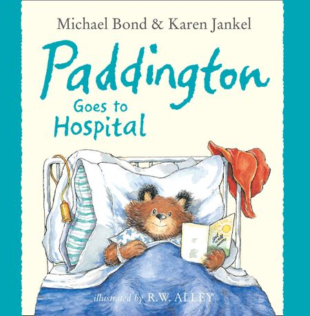 Paddington Goes to Hospital (Read Aloud) - Michael Bond and Karen Jankel, Illustrated by R. W. Alley