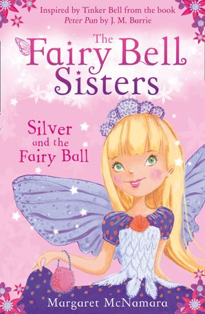 the-fairy-bell-sisters-silver-and-the-fairy-ball