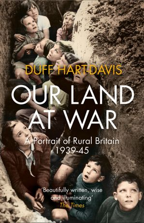Our Land at War Paperback  by Duff Hart-Davis