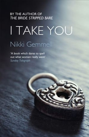 Nikki Gemmell's Threesome: The Bride Stripped Bare, With the Body, I Take You