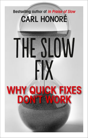 the-slow-fix-why-quick-fixes-dont-work-extract