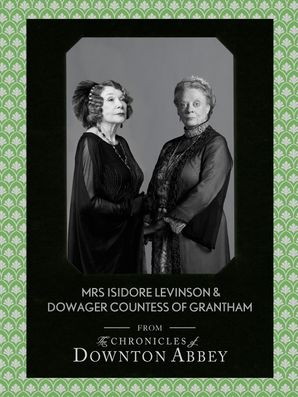 Dowager Countess of Grantham and Mrs Isidore Levinson eBook  by Jessica Fellowes
