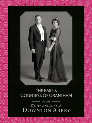 The Earl and Countess of Grantham eBook  by Jessica Fellowes