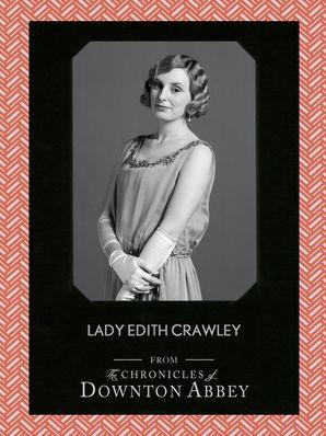 Lady Edith Crawley eBook  by Jessica Fellowes