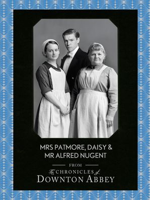 Mrs Patmore, Daisy and Mr Alfred Nugent eBook  by Jessica Fellowes