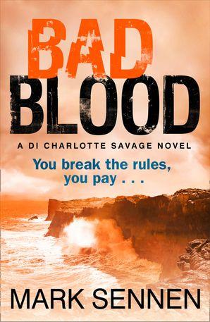 BAD BLOOD: A DI Charlotte Savage Novel eBook  by