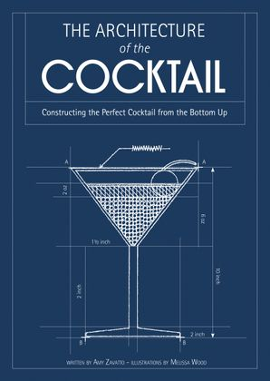 The Architecture of the Cocktail eBook  by Amy Zavatto