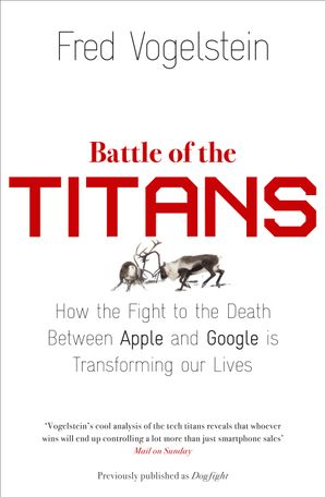 Battle of the Titans Paperback  by Fred Vogelstein