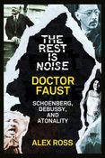 The Rest Is Noise Series: Doctor Faust
