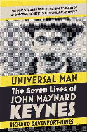 Universal Man: The Seven Lives of John Maynard Keynes eBook  by Richard Davenport-Hines