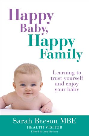 Happy Baby, Happy Family Paperback  by Sarah Beeson