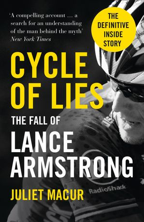 Cycle of Lies: The Fall of Lance Armstrong Paperback  by Juliet Macur