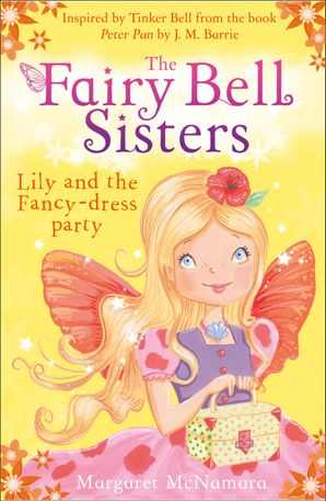 The Fairy Bell Sisters: Lily and the Fancy-dress Party Paperback  by Margaret McNamara