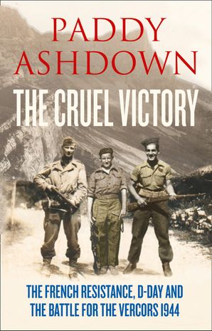 The Cruel Victory Hardcover  by Paddy Ashdown
