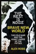 The Rest Is Noise Series: Brave New World