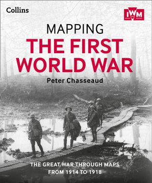 Mapping the First World War Hardcover  by Peter Chasseaud