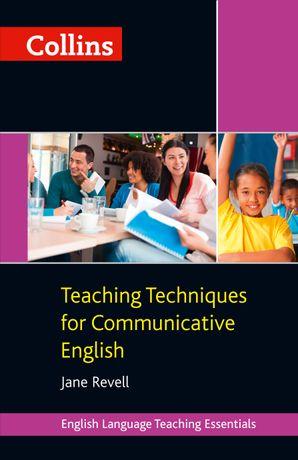 Teaching Techniques for Communicative English (Collins Teaching Essentials)