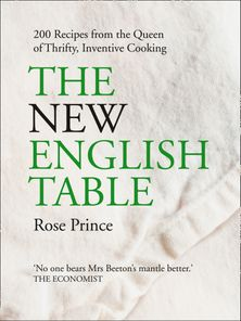 The New English Table: 200 Recipes from the Queen of Thrifty, Inventive Cooking