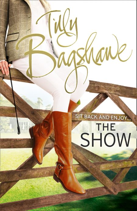 The Show: Racy, pacy and very funny! (Swell Valley Series, Book 2) - Tilly Bagshawe