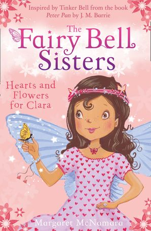 The Fairy Bell Sisters: Hearts and Flowers for Clara Paperback  by Margaret McNamara