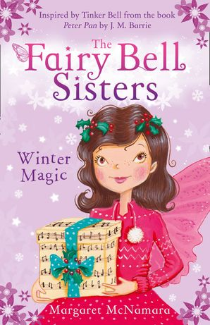 The Fairy Bell Sisters: Winter Magic Paperback  by Margaret McNamara