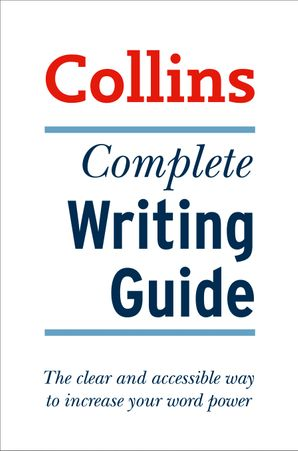 Collins Complete Writing Guide Paperback First edition by Graham King