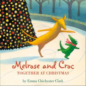 Melrose and Croc: Together At Christmas  Unabridged edition by Emma Chichester Clark