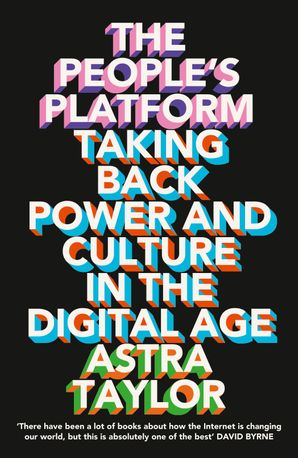 the-peoples-platform-taking-back-power-and-culture-in-the-digital-age